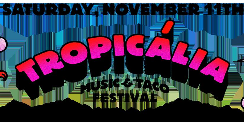 Tropicalia 2017 Recap